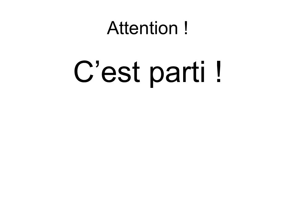 Attention ! Cest parti !