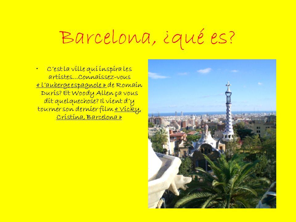 Barcelona, ¿qué es? Cest la ville qui inspira les artistes…Connaissez-vous « lauberge espagnole » de Romain Duris? Et Woody Allen ça vous dit quelquec