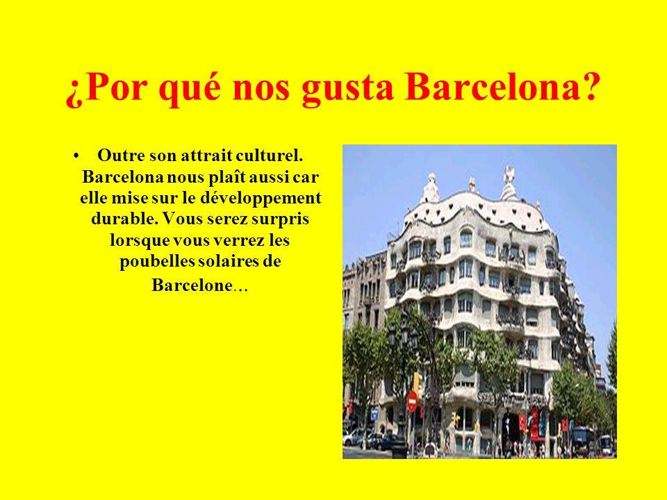 ¿Por qué nos gusta Barcelona? Outre son attrait culturel. Barcelona nous plaît aussi car elle mise sur le développement durable. Vous serez surpris lo