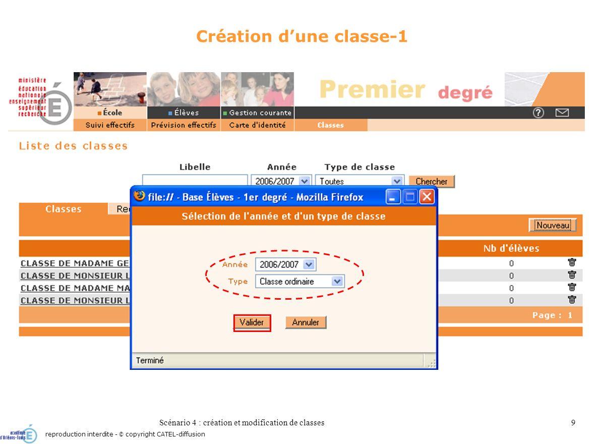 Scénario 4 : création et modification de classes9 Création dune classe-1 reproduction interdite - © copyright CATEL-diffusion