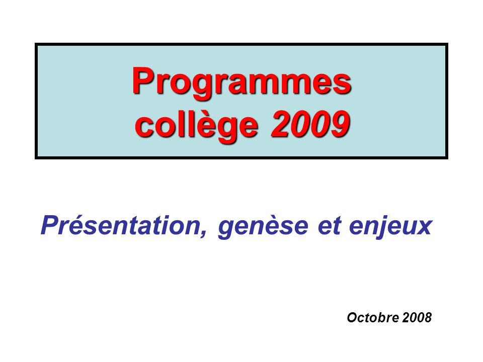 Programmes collège 2009 Présentation, genèse et enjeux Octobre 2008