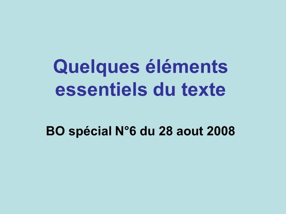 Quelques éléments essentiels du texte BO spécial N°6 du 28 aout 2008