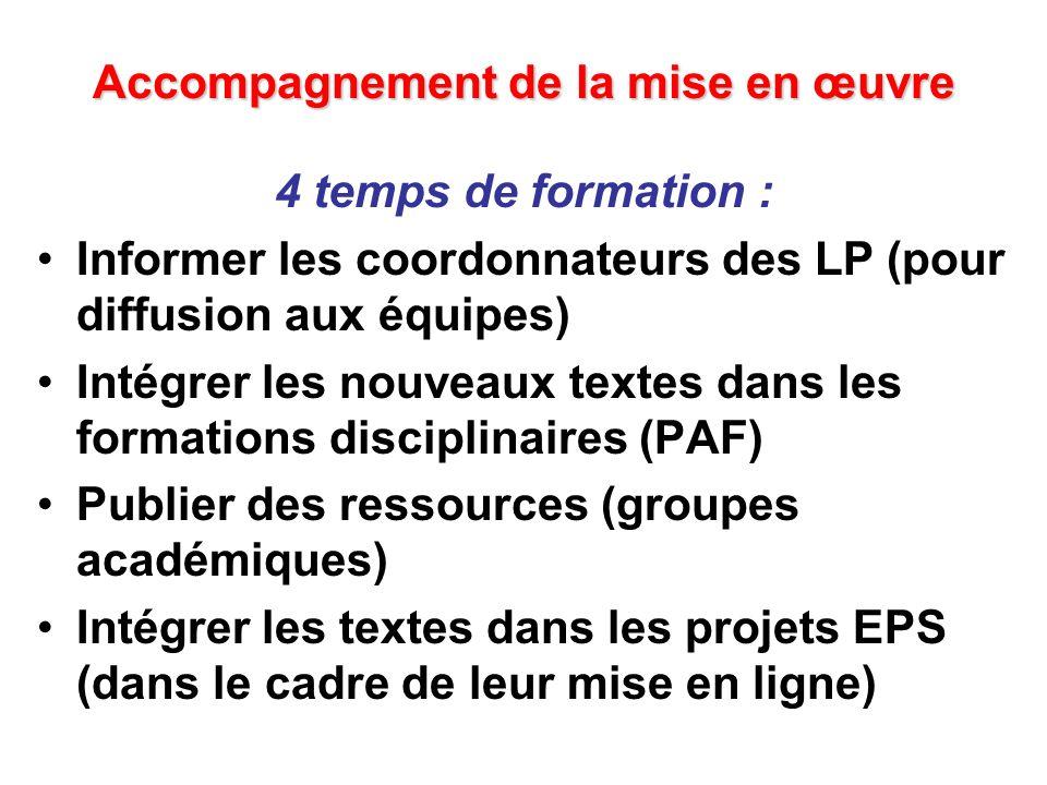 Accompagnement de la mise en œuvre 4 temps de formation : Informer les coordonnateurs des LP (pour diffusion aux équipes) Intégrer les nouveaux textes