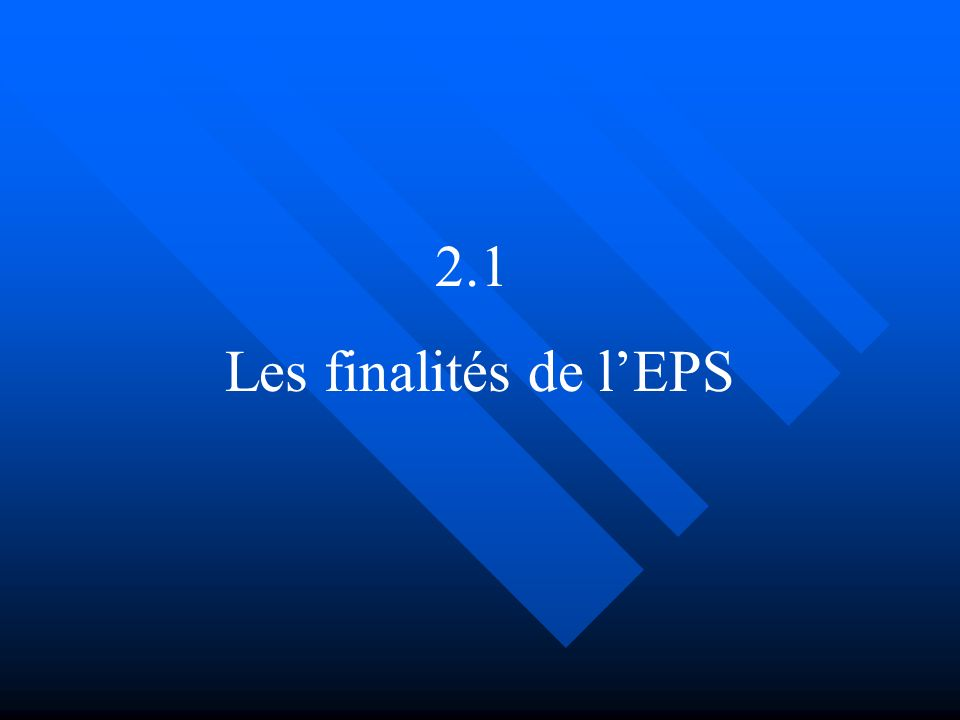 2.1 Les finalités de lEPS