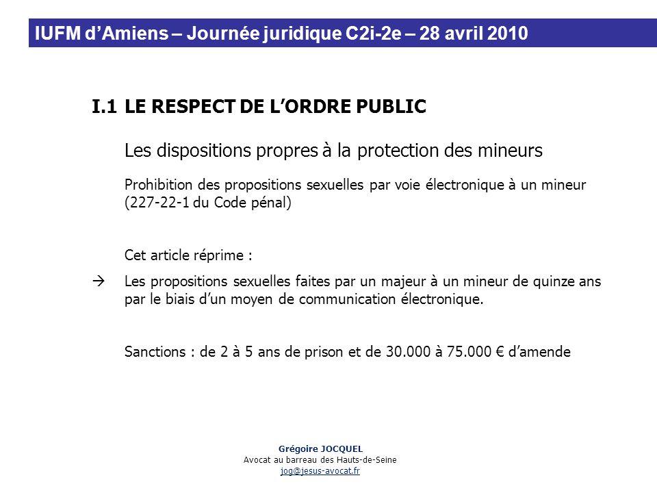 I.1LE RESPECT DE LORDRE PUBLIC Les dispositions propres à la protection des mineurs Prohibition des propositions sexuelles par voie électronique à un