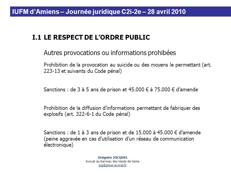I.1LE RESPECT DE LORDRE PUBLIC Autres provocations ou informations prohibées Prohibition de la provocation au suicide ou des moyens le permettant (art