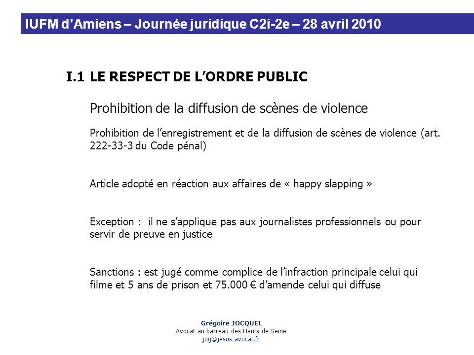I.1LE RESPECT DE LORDRE PUBLIC Prohibition de la diffusion de scènes de violence Prohibition de lenregistrement et de la diffusion de scènes de violen