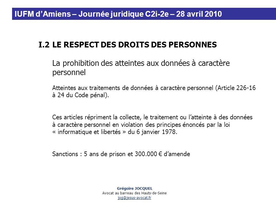 I.2LE RESPECT DES DROITS DES PERSONNES La prohibition des atteintes aux données à caractère personnel Atteintes aux traitements de données à caractère