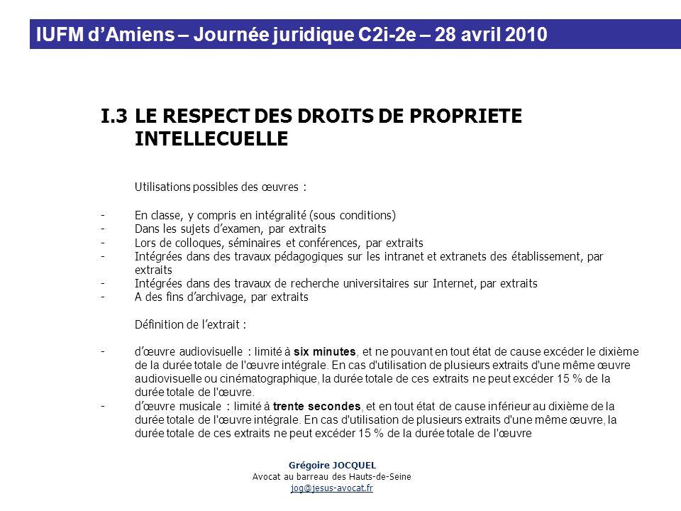 I.3LE RESPECT DES DROITS DE PROPRIETE INTELLECUELLE Utilisations possibles des œuvres : -En classe, y compris en intégralité (sous conditions) -Dans l