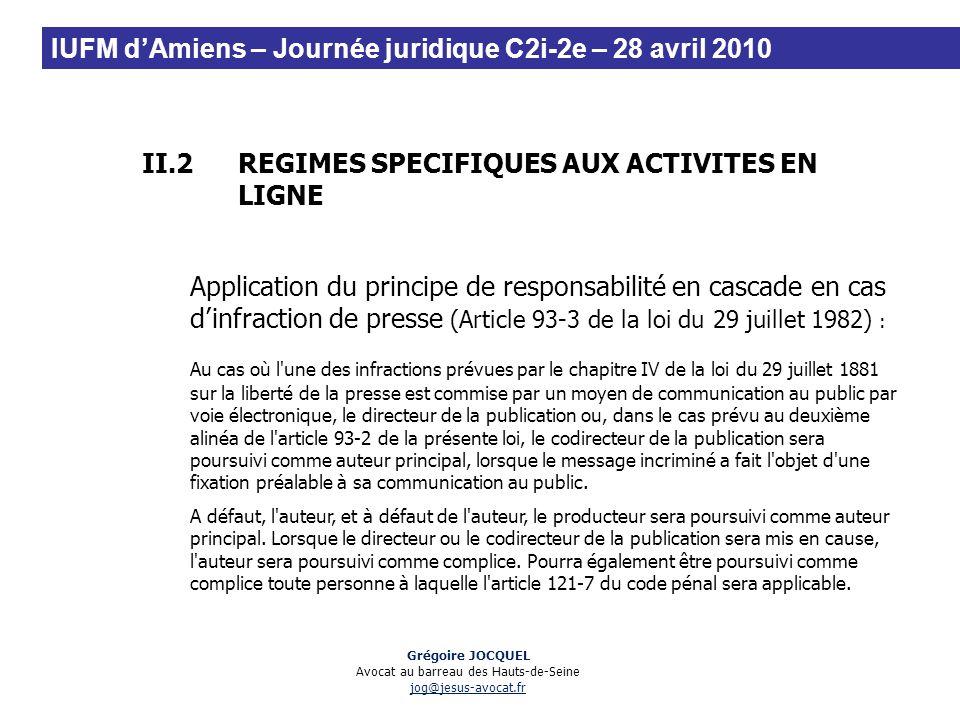 II.2REGIMES SPECIFIQUES AUX ACTIVITES EN LIGNE Application du principe de responsabilité en cascade en cas dinfraction de presse (Article 93-3 de la l