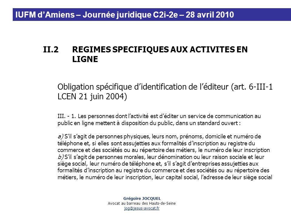 II.2REGIMES SPECIFIQUES AUX ACTIVITES EN LIGNE Obligation spécifique didentification de léditeur (art. 6-III-1 LCEN 21 juin 2004) III. - 1. Les person