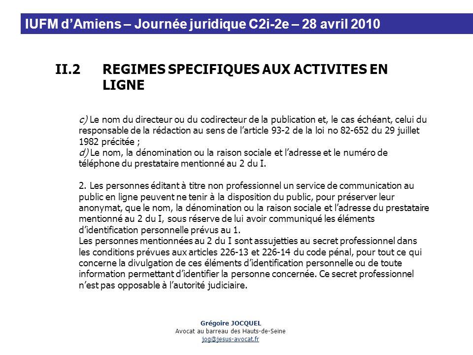 II.2REGIMES SPECIFIQUES AUX ACTIVITES EN LIGNE c) Le nom du directeur ou du codirecteur de la publication et, le cas échéant, celui du responsable de