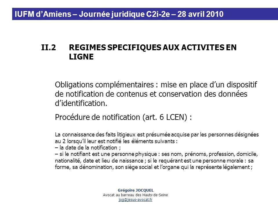 II.2REGIMES SPECIFIQUES AUX ACTIVITES EN LIGNE Obligations complémentaires : mise en place dun dispositif de notification de contenus et conservation