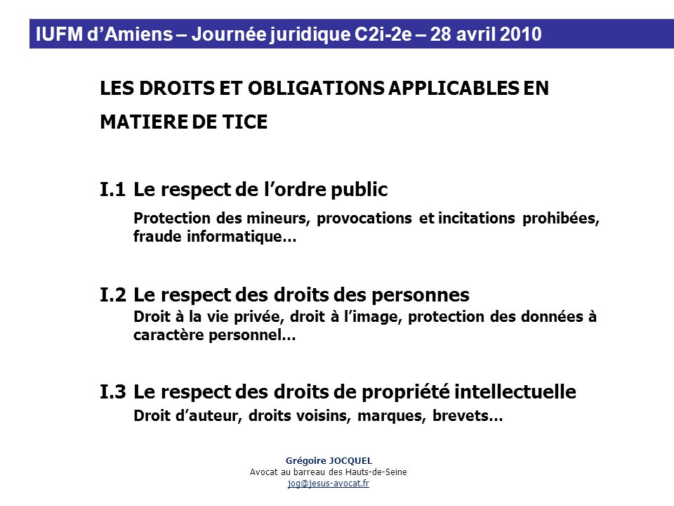 LES DROITS ET OBLIGATIONS APPLICABLES EN MATIERE DE TICE I.1Le respect de lordre public Protection des mineurs, provocations et incitations prohibées,