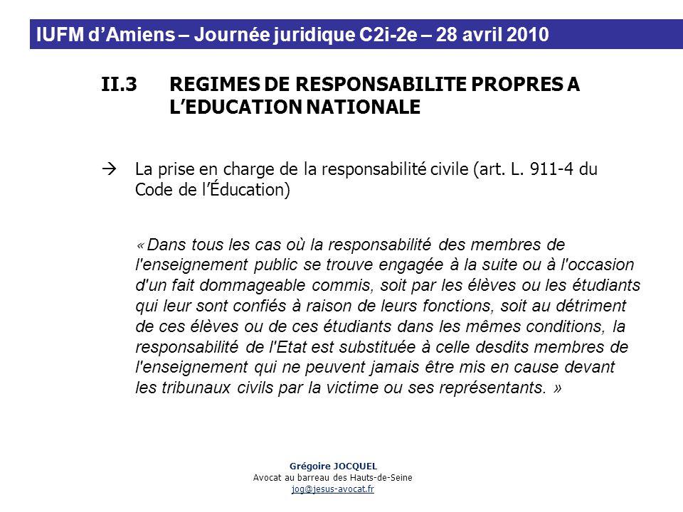 II.3REGIMES DE RESPONSABILITE PROPRES A LEDUCATIONNATIONALE La prise en charge de la responsabilité civile (art. L. 911-4 du Code de lÉducation) « Dan