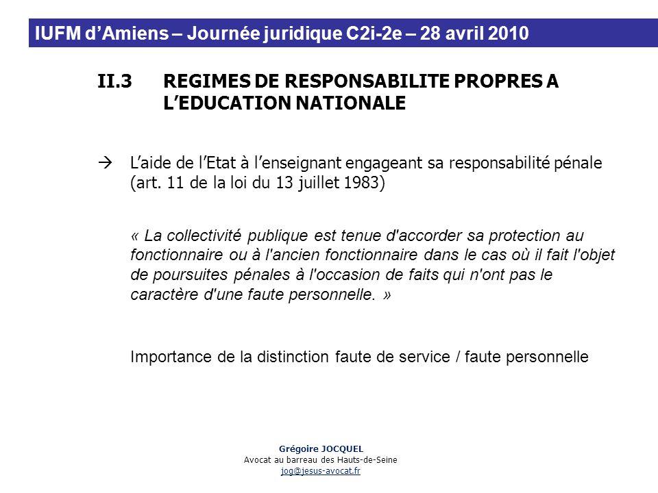 II.3REGIMES DE RESPONSABILITE PROPRES A LEDUCATION NATIONALE Laide de lEtat à lenseignant engageant sa responsabilité pénale (art. 11 de la loi du 13