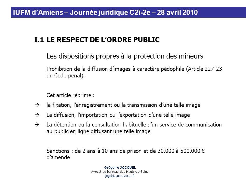 I.1LE RESPECT DE LORDRE PUBLIC Les dispositions propres à la protection des mineurs Prohibition de la diffusion dimages à caractère pédophile (Article
