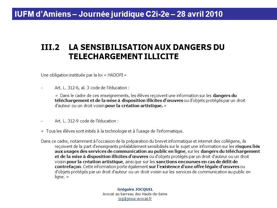 III.2LA SENSIBILISATION AUX DANGERS DU TELECHARGEMENT ILLICITE Une obligation instituée par la loi « HADOPI » -Art. L. 312-6, al. 3 code de léducation