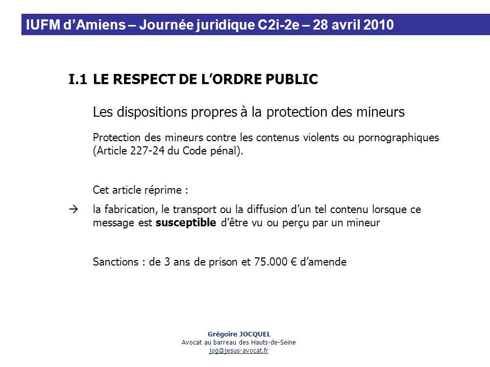 I.1LE RESPECT DE LORDRE PUBLIC Les dispositions propres à la protection des mineurs Protection des mineurs contre les contenus violents ou pornographi