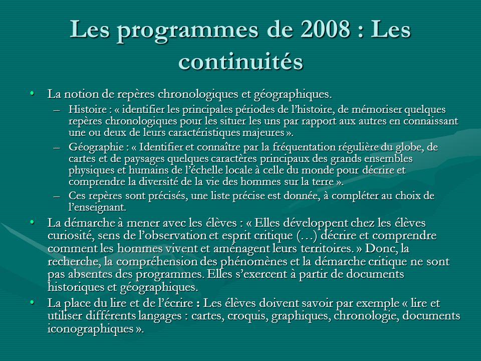 Les programmes de 2008 : Les continuités La notion de repères chronologiques et géographiques.La notion de repères chronologiques et géographiques.