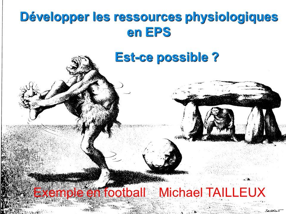 DEVELOPPER LES RESSOURCES PHYSIOLOGIQUES EN EPS EST-CE POSSIBLE .