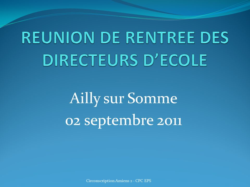 Ailly sur Somme 02 septembre 2011 Circonscription Amiens 2 - CPC EPS