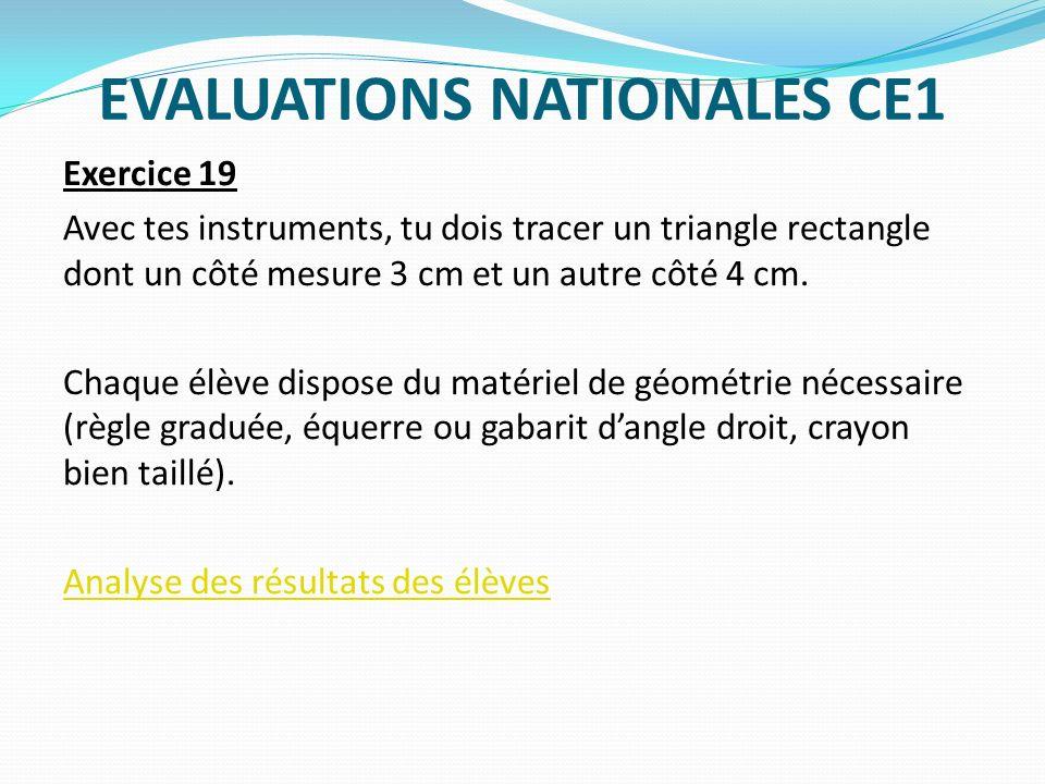 EVALUATIONS NATIONALES CE1 Exercice 19 Avec tes instruments, tu dois tracer un triangle rectangle dont un côté mesure 3 cm et un autre côté 4 cm. Chaq