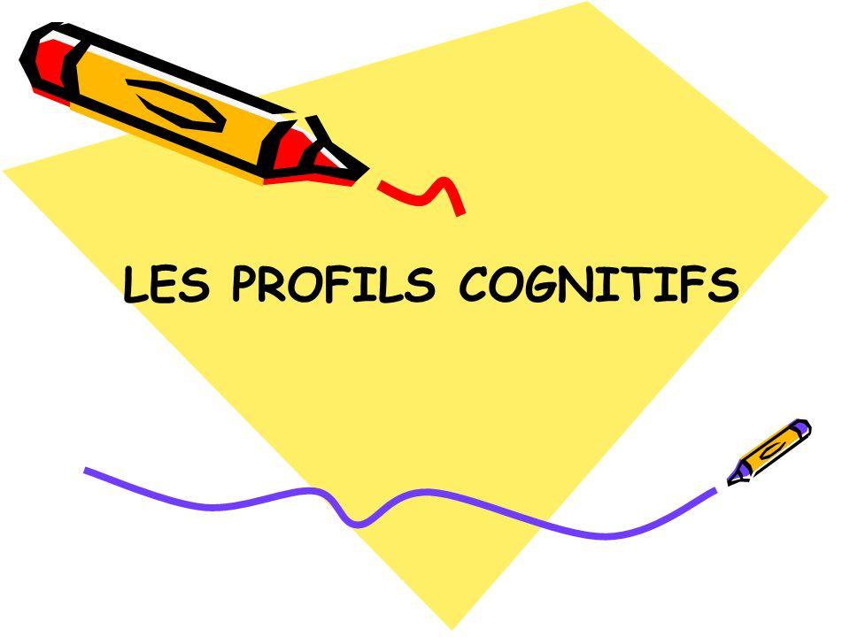 LES PROFILS COGNITIFS