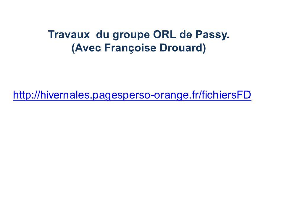 http://hivernales.pagesperso-orange.fr/fichiersFD Travaux du groupe ORL de Passy. (Avec Françoise Drouard)