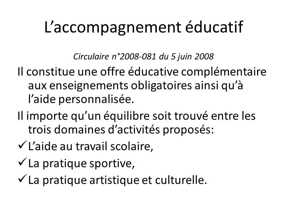 Laccompagnement éducatif Circulaire n°2008-081 du 5 juin 2008 Il constitue une offre éducative complémentaire aux enseignements obligatoires ainsi quà laide personnalisée.