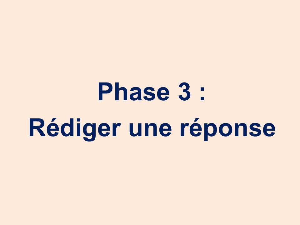Phase 3 : Rédiger une réponse