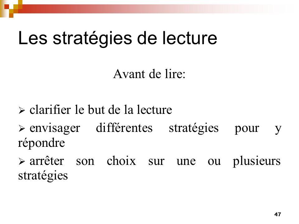 Les stratégies de lecture 48 Pendant la lecture: mettre en application les stratégies choisies