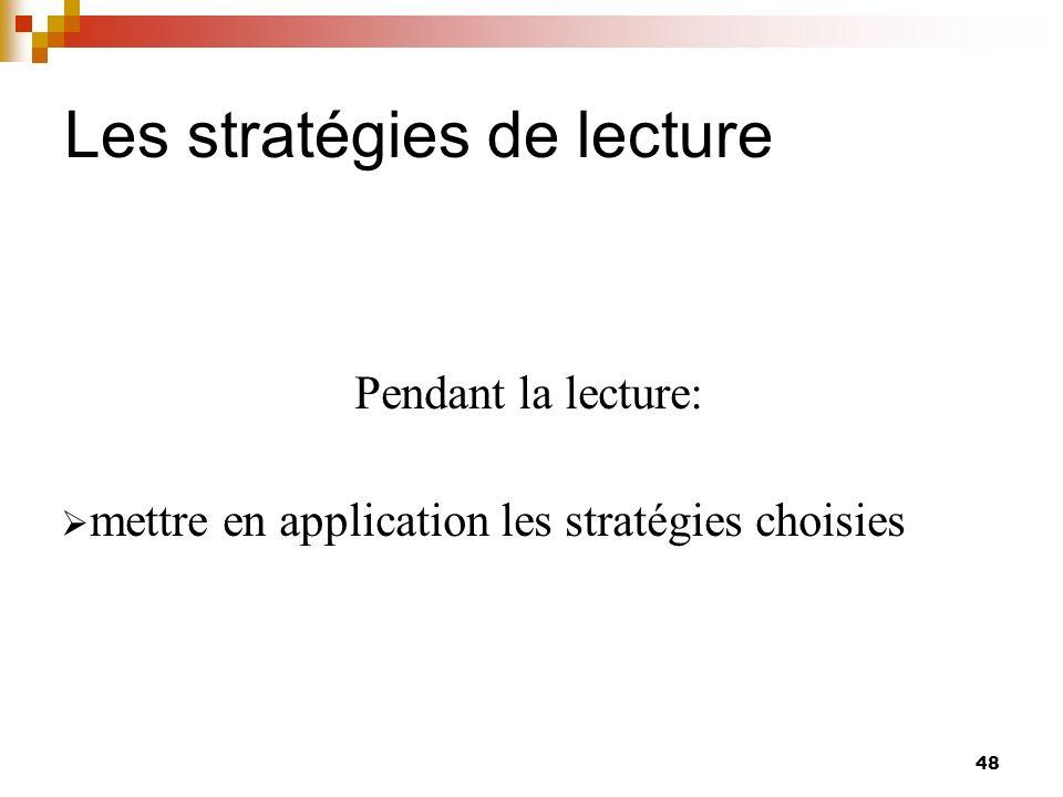 Les stratégies de lecture 49 Après la lecture: évaluer le degré de réalisation du but évaluer la pertinence de stratégies utilisées