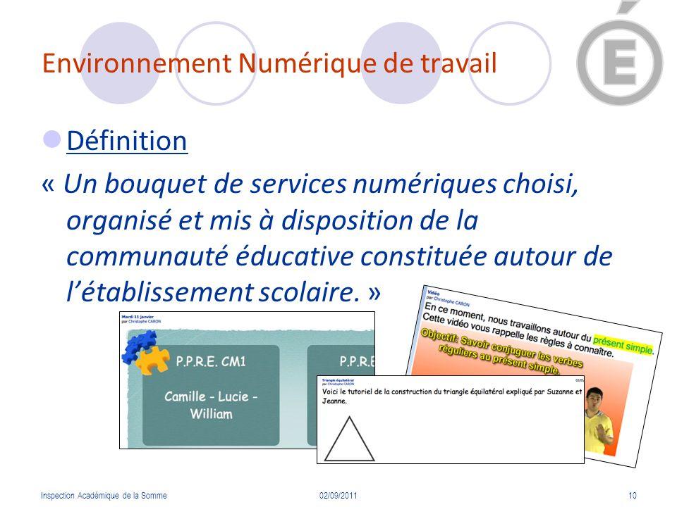 Environnement Numérique de travail Définition « Un bouquet de services numériques choisi, organisé et mis à disposition de la communauté éducative con