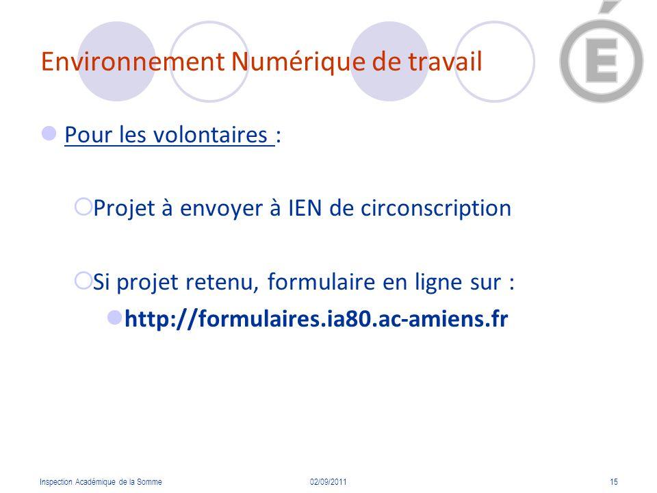Environnement Numérique de travail Pour les volontaires : Projet à envoyer à IEN de circonscription Si projet retenu, formulaire en ligne sur : http:/