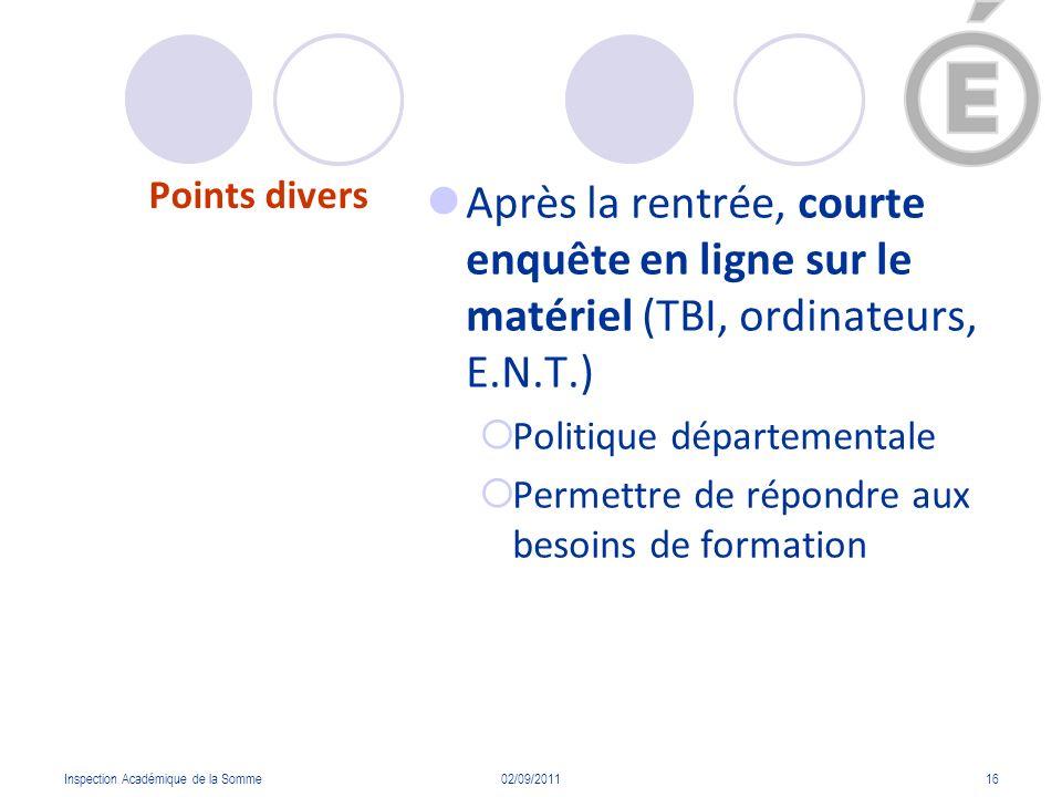 Points divers Après la rentrée, courte enquête en ligne sur le matériel (TBI, ordinateurs, E.N.T.) Politique départementale Permettre de répondre aux
