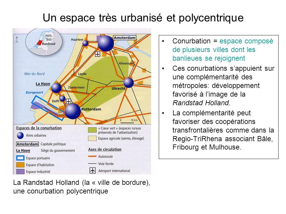 Un espace très urbanisé et polycentrique Conurbation = espace composé de plusieurs villes dont les banlieues se rejoignent Ces conurbations sappuient