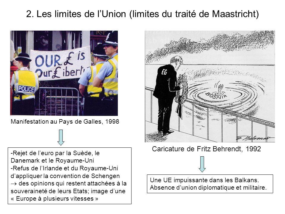 2. Les limites de lUnion (limites du traité de Maastricht) Manifestation au Pays de Galles, 1998 -Rejet de leuro par la Suède, le Danemark et le Royau