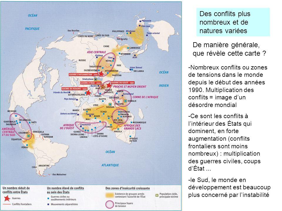 Des conflits plus nombreux et de natures variées De manière générale, que révèle cette carte ? -Nombreux conflits ou zones de tensions dans le monde d