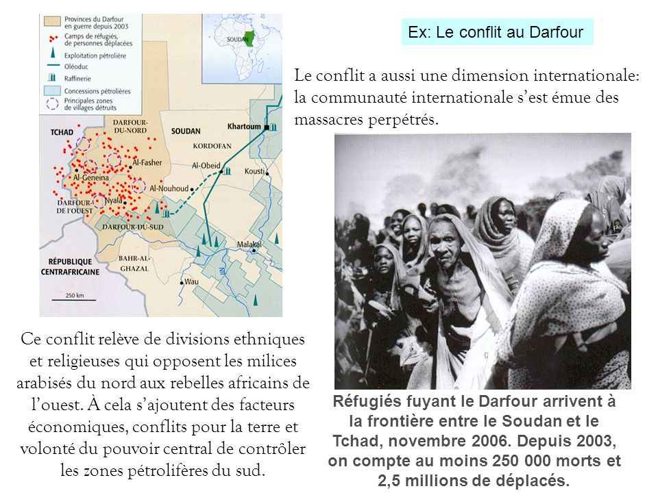 Ce conflit relève de divisions ethniques et religieuses qui opposent les milices arabisés du nord aux rebelles africains de louest. À cela sajoutent d