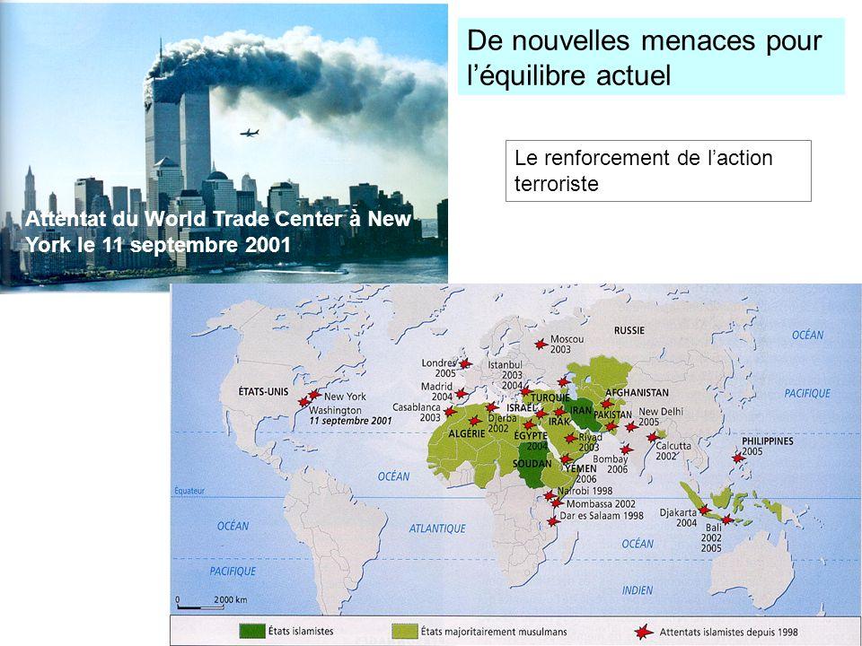 Attentat du World Trade Center à New York le 11 septembre 2001 De nouvelles menaces pour léquilibre actuel Le renforcement de laction terroriste