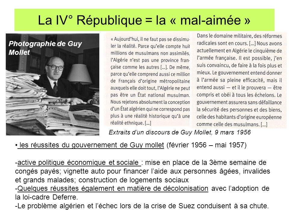 La IV° République = la « mal-aimée » Photographie de Guy Mollet les réussites du gouvernement de Guy mollet (février 1956 – mai 1957) -active politiqu