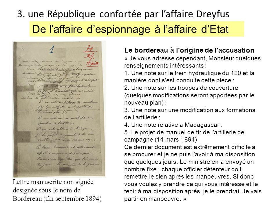 3. une République confortée par laffaire Dreyfus Le bordereau à l'origine de l'accusation « Je vous adresse cependant, Monsieur quelques renseignement