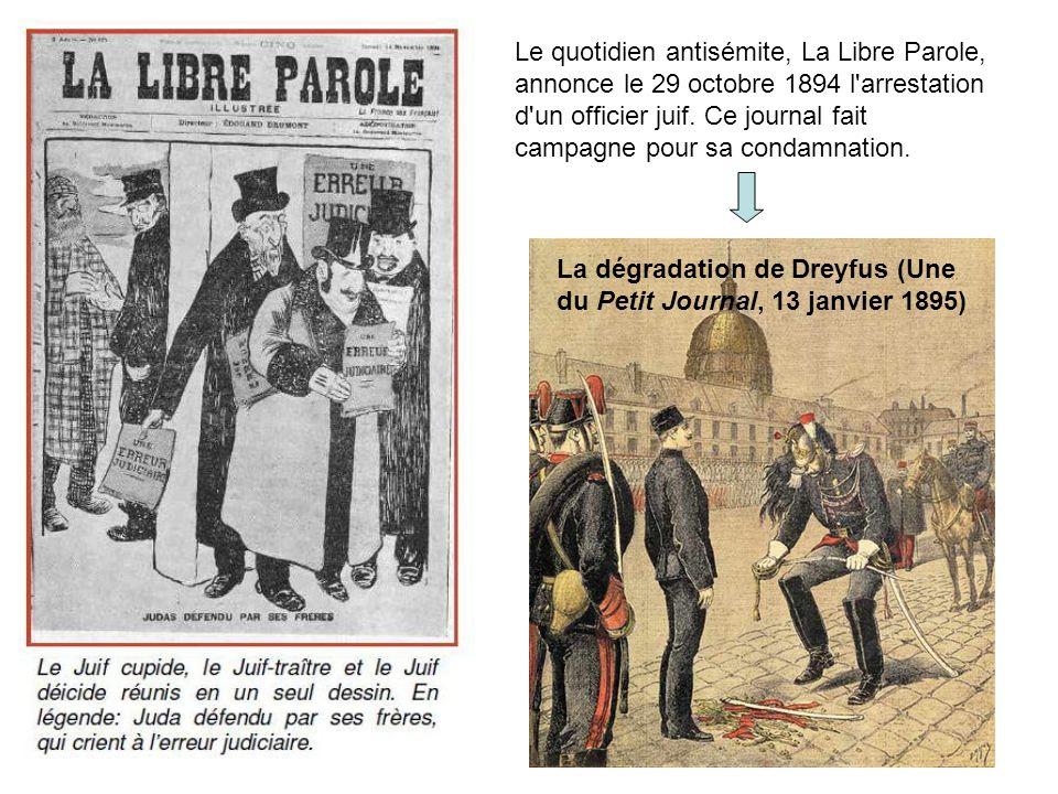 Le quotidien antisémite, La Libre Parole, annonce le 29 octobre 1894 l'arrestation d'un officier juif. Ce journal fait campagne pour sa condamnation.