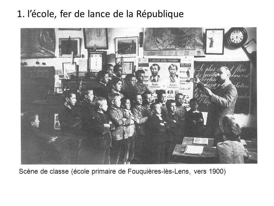Scène de classe (école primaire de Fouquières-lès-Lens, vers 1900) 1. lécole, fer de lance de la République