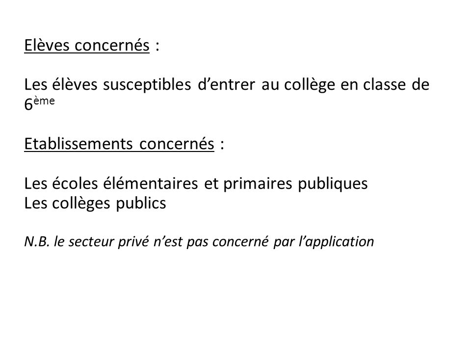 Elèves concernés : Les élèves susceptibles dentrer au collège en classe de 6 ème Etablissements concernés : Les écoles élémentaires et primaires publi