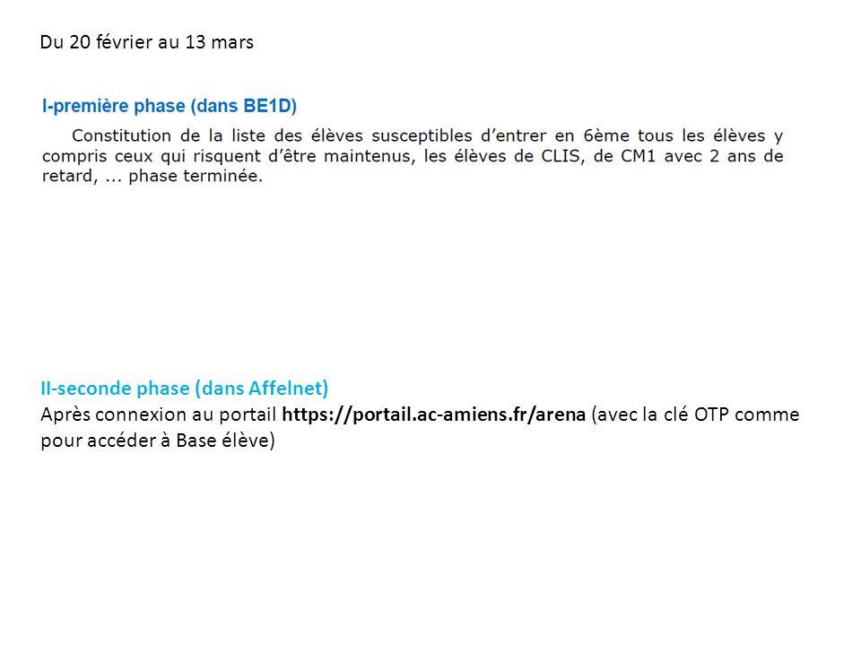 II-seconde phase (dans Affelnet) Après connexion au portail https://portail.ac-amiens.fr/arena (avec la clé OTP comme pour accéder à Base élève) Du 20