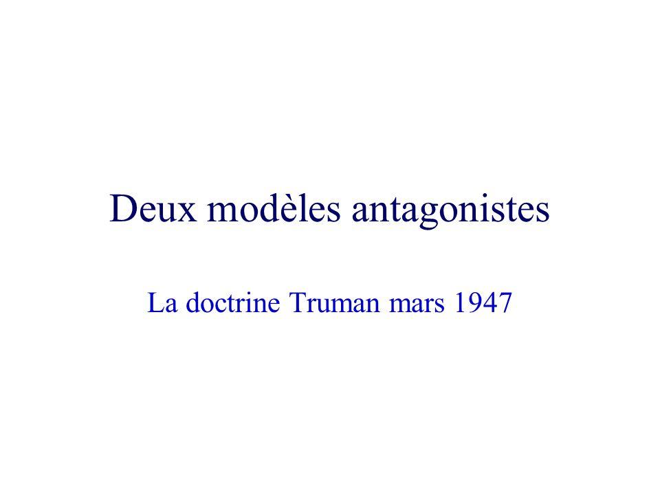 Deux modèles antagonistes La doctrine Truman mars 1947