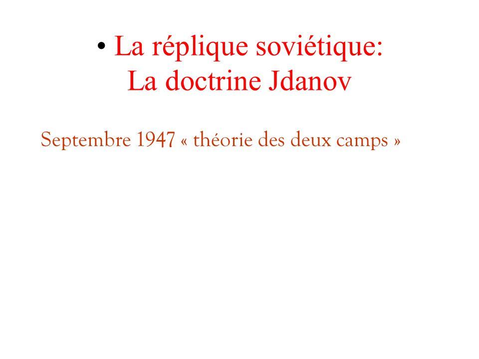 La réplique soviétique: La doctrine Jdanov Septembre 1947 « théorie des deux camps »