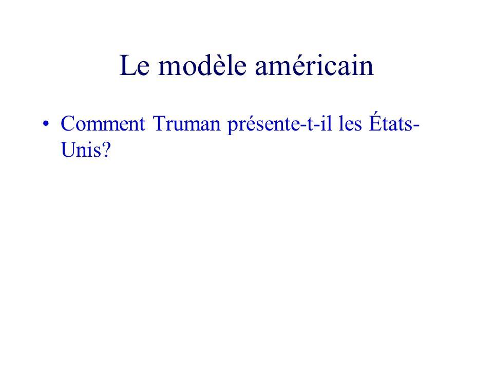 Le modèle américain Comment Truman présente-t-il les États- Unis?
